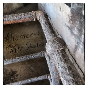 Allomerus - In View In The Shade - Track 5 - In The Shade